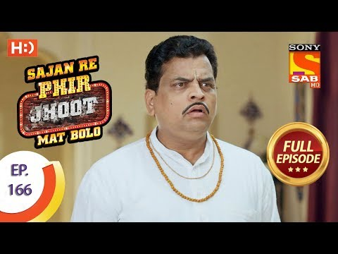 Sajan Re Phir Jhoot Mat Bolo - Ep 166 - Full Episode - 11th January, 2018