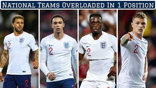 7 National Teams OVERLOADED in One Position