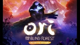 ori and the Blind Forest: Definitive Edition - Longplay - No commentary - 1080p@60fps