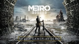 "METRO EXODUS - BETA Gameplay Demo ""Commented"" (E3 2018)"