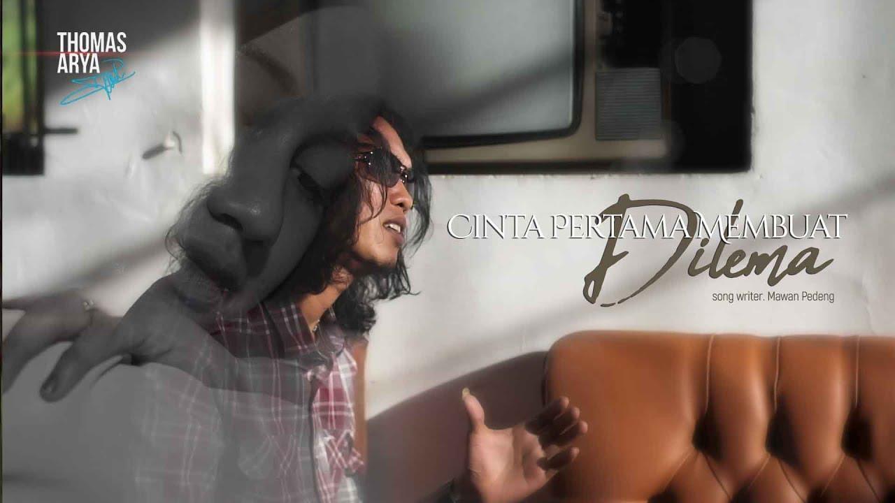 Thomas Arya - Cinta Pertama Membuat Dilema ( Official Music Video )