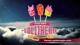Vídeo: LolliHero (Spiderman y Hulk) by Steve Rowe