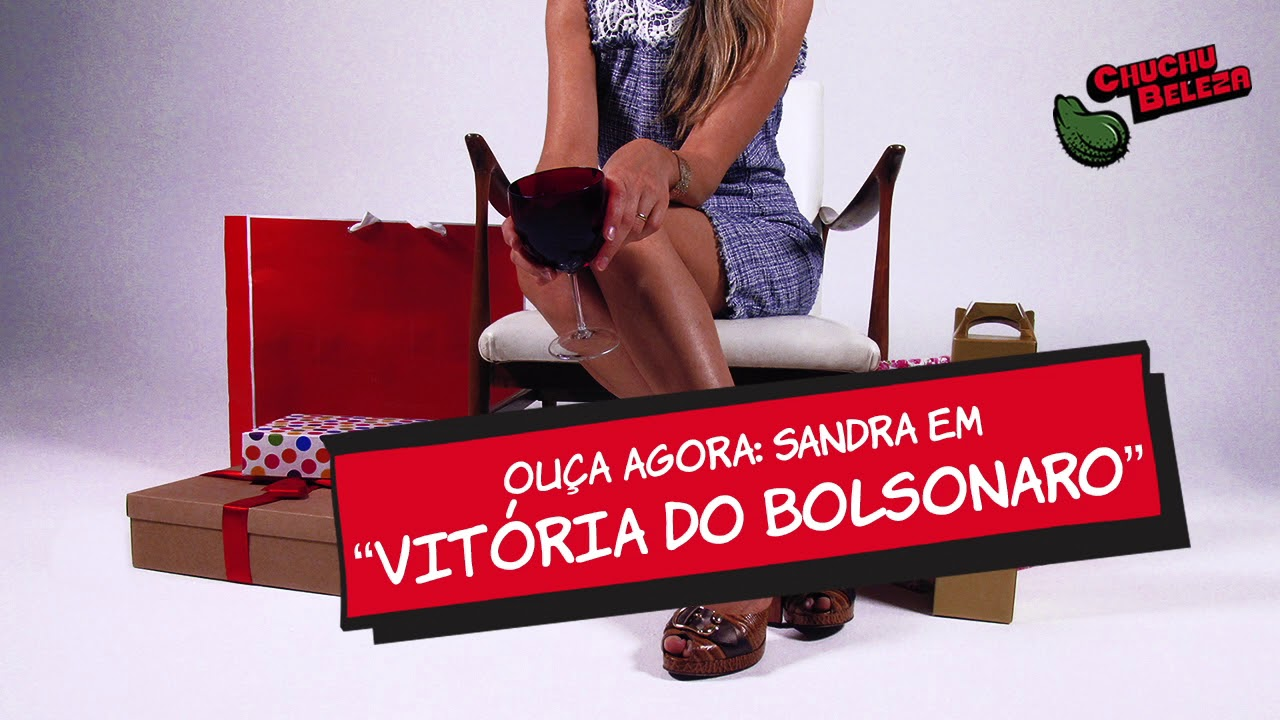 Sandra - Vitória do Bolsonaro