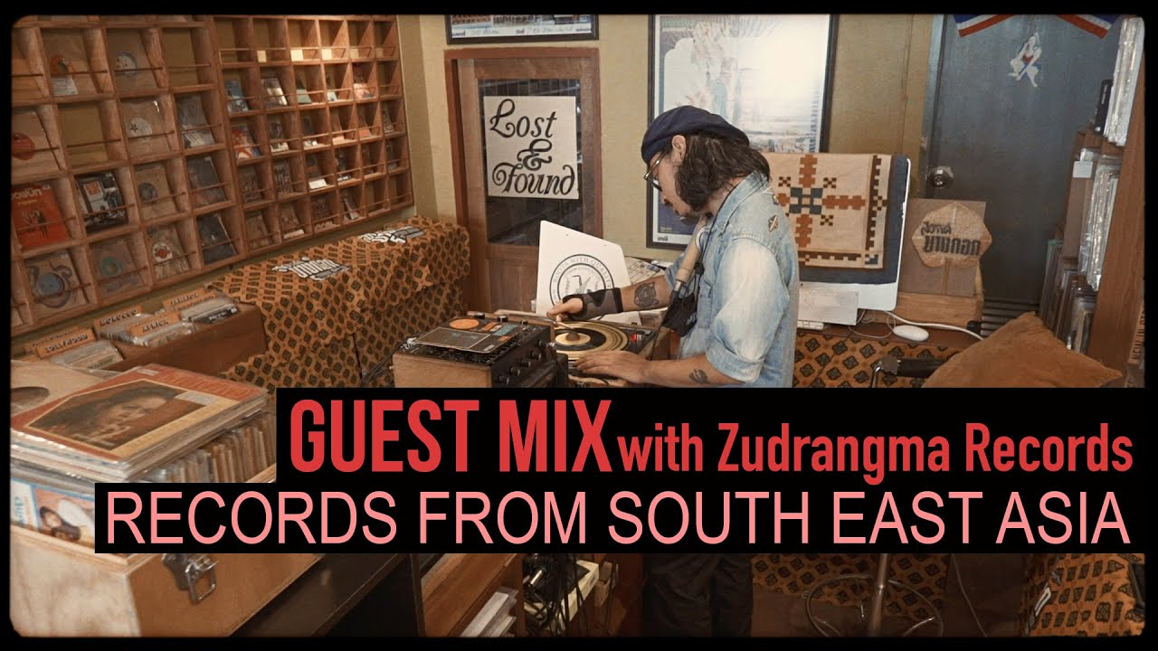 Guest Mix: Records from South East Asia with Zudrangma Records