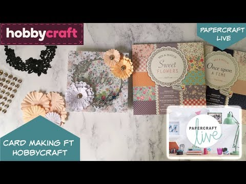 Card Making with Hobbycraft - Papercraft Live