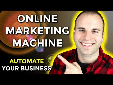 Online Marketing Machine | How To Automate Your Online Business