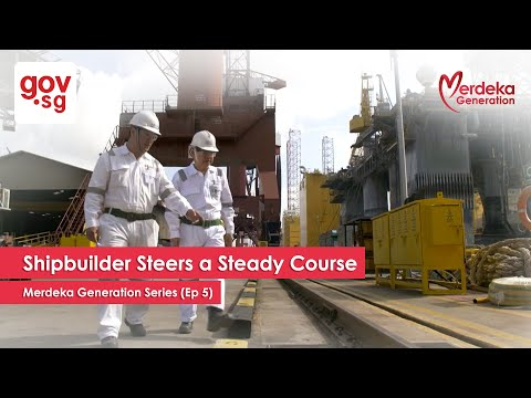 """Shipbuilder Steers A Steady Course"" - Merdeka Generation Series Ep 5"