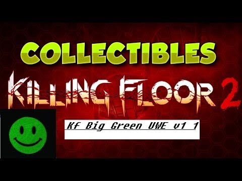 🕳KILLING FLOOR 2  Kf Big Green UWE v1 1 map
