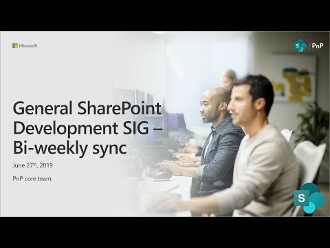 General SharePoint Dev Special Interest Group (SIG) - June 27th 2019 thumbnail
