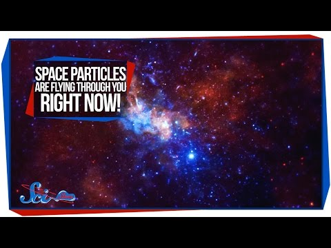 Space Particles Are Flying Through You Right Now!