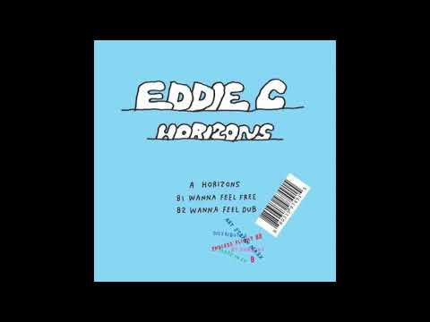 EDDIE C - Wanna Feel Free