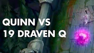 Quinn vs 19 Draven Q