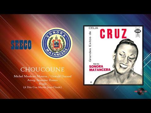 Celia Cruz / Martha Jean-Claude & Sonora Matancera - Choucoune (©1952)
