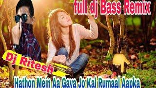 Hathon Mein Aa Gaya Jo Kal Rumaal Aapka{Hard Love Mix Dj Ritesh Jaipur}
