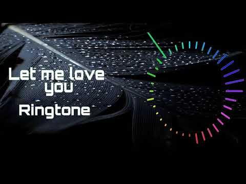 Let Me Love You  [Ringtone]