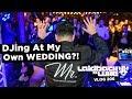 DJing At My Own Wedding?!