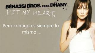 Bennassi Bros. Feat. Dhany - Hit My Heart [Español ]