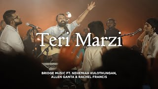 Teri Marzi | Hindi Worship Song - 4K | Bridge Music ft. Nehemiah K, Allen Ganta & Rachel Francis