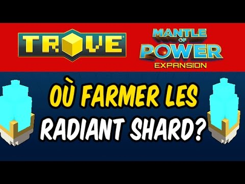 how to get radiant shards trove