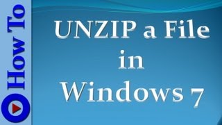 How to UNZIP a File in Windows 7
