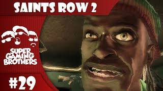 SGB Play: Saints Row 2 - Part 29 | Hey, Let's Trip Out