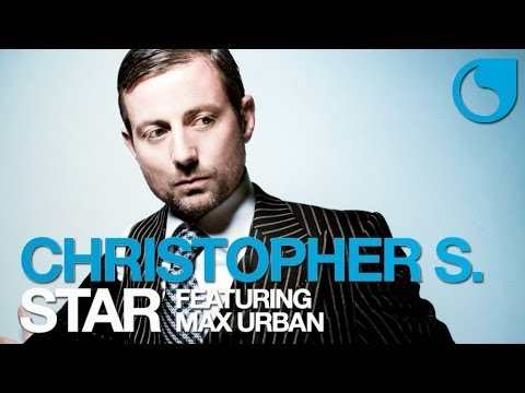 Christopher S  Ft. Max Urban - Star (Electro Vectro Remix)
