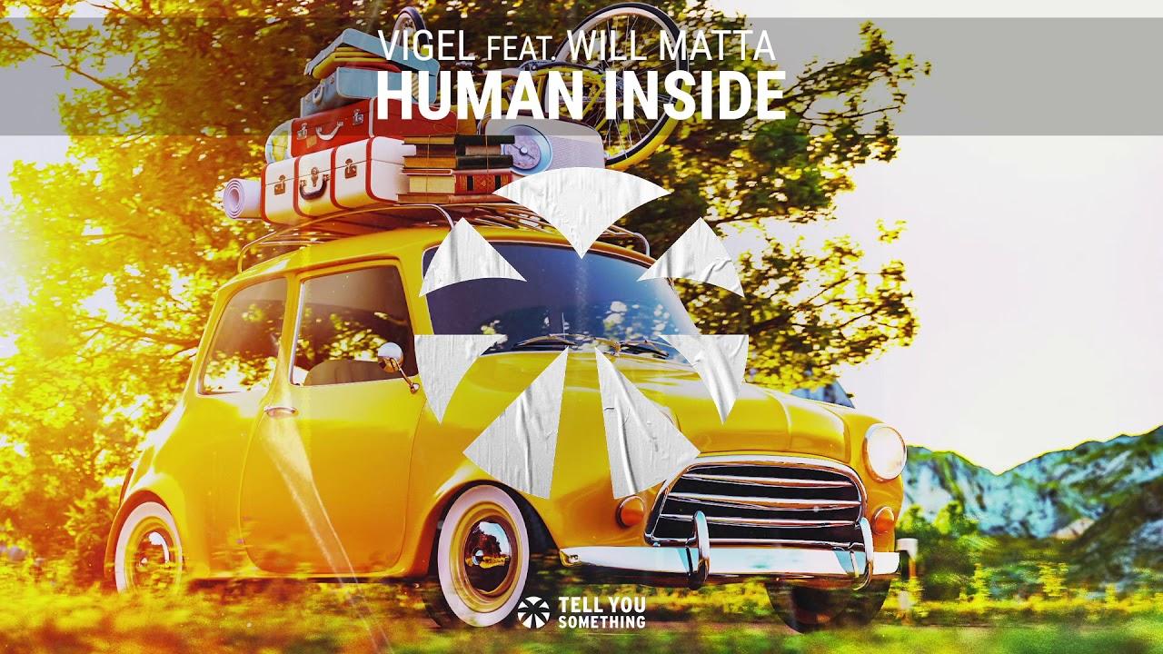 Vigel feat. Will Matta - Human Inside