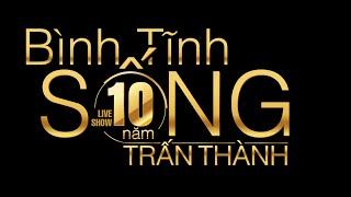 trailer liveshow tran thanh 2016 - binh tinh song