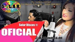 Tony Solar grupo ECLIPCE ( ME DEJAS LLORANDO)  (Oficial Solar Discos Pro HD 2015)