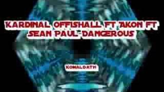 Kardinal Offishall Ft Akon ft Sean Paul-Dangerous