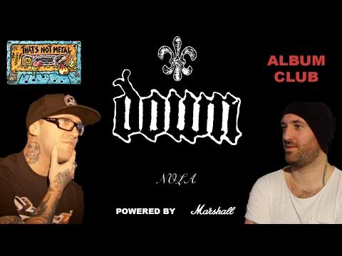 That's Not Metal Album Club... Down - 'NOLA'