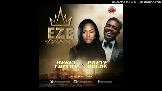 Eze Mercy Chinwo ft Preye Odede.mp3