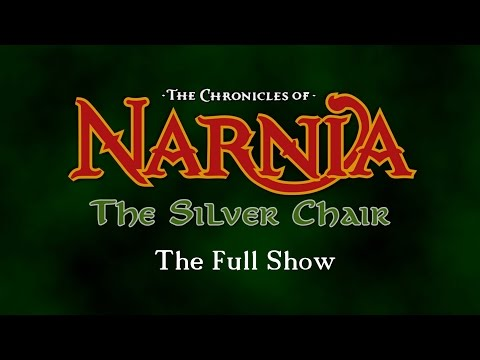 The Chronicles of Narnia: The Silver Chair [Full Show]
