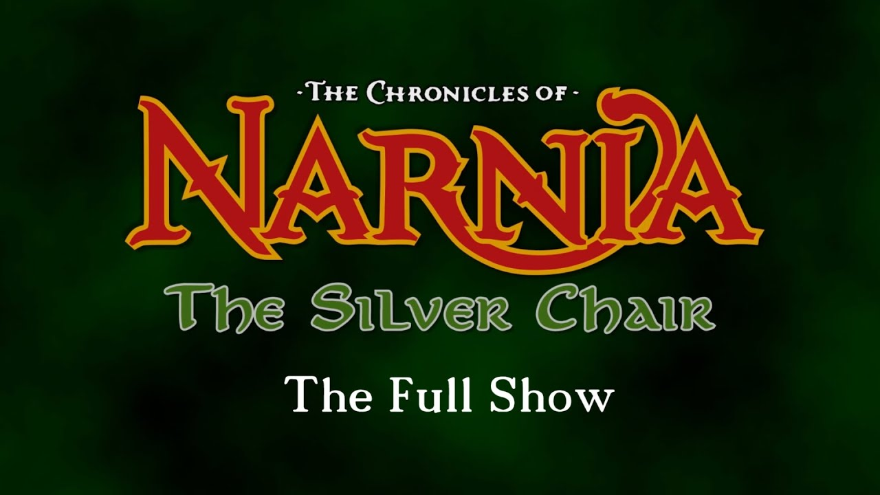 The Silver Chair Movie 2015 Covers Events Chronicles Of Narnia Full Show Youtube