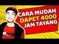 - Cara Mendapatkan 4000 Jam Tayang dengan Cepat!