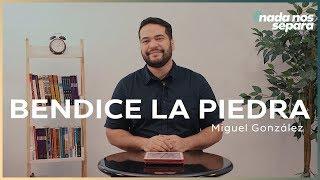 BENDICE LA PIEDRA   Miguel González   AR Ministries Chile