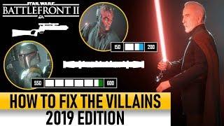 HOW TO FIX THE VILLAINS 2019! Star Wars Battlefront 2