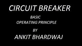 CIRCUIT BREAKER WORKING    opening and closing of circuit breaker !!