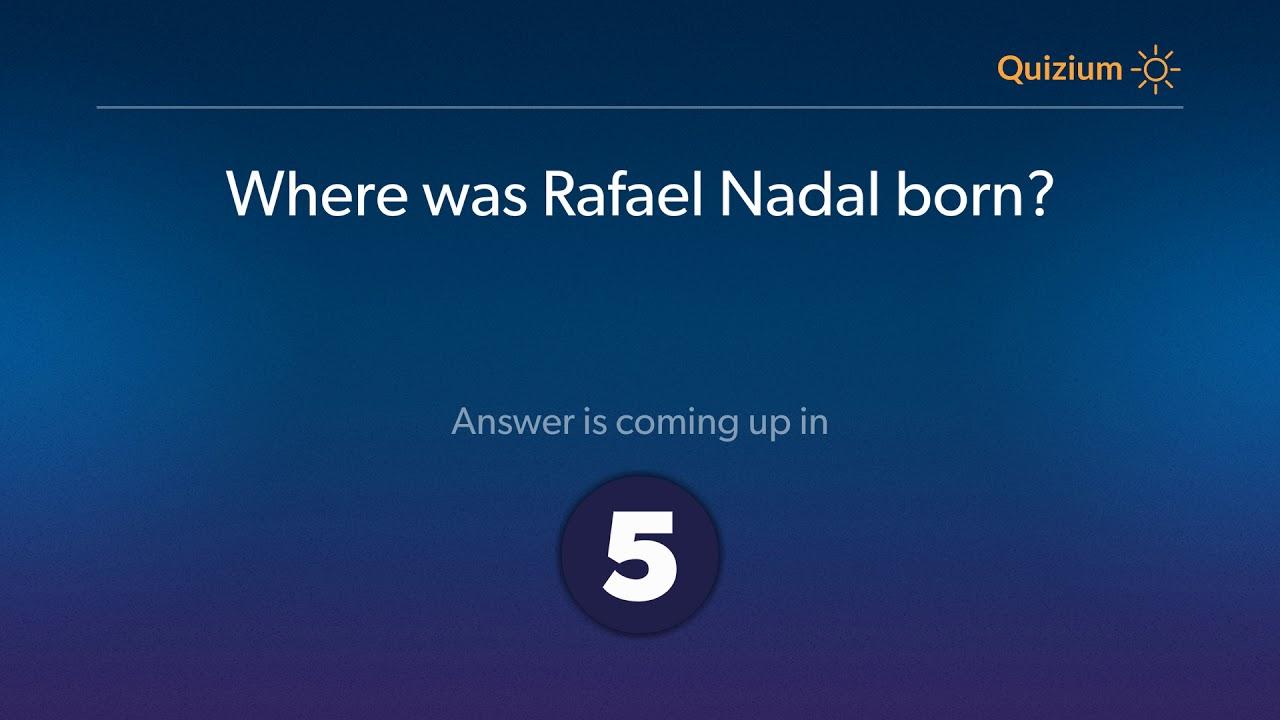 Where Was Rafael Nadal Born Rafael Nadal Quiz Youtube