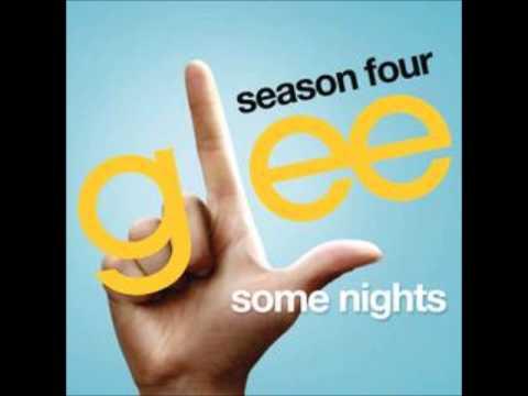 Glee - Some Nights [lyrics in description]