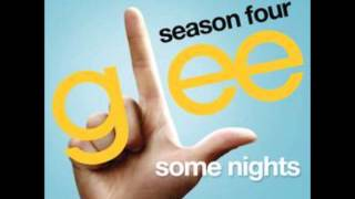 Glee - Some Nights [lyrics in description]
