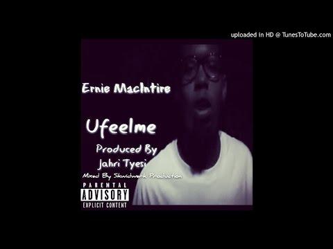 Ernie MacIntire - U Feel Me (Prod. Jahri Tyesi)