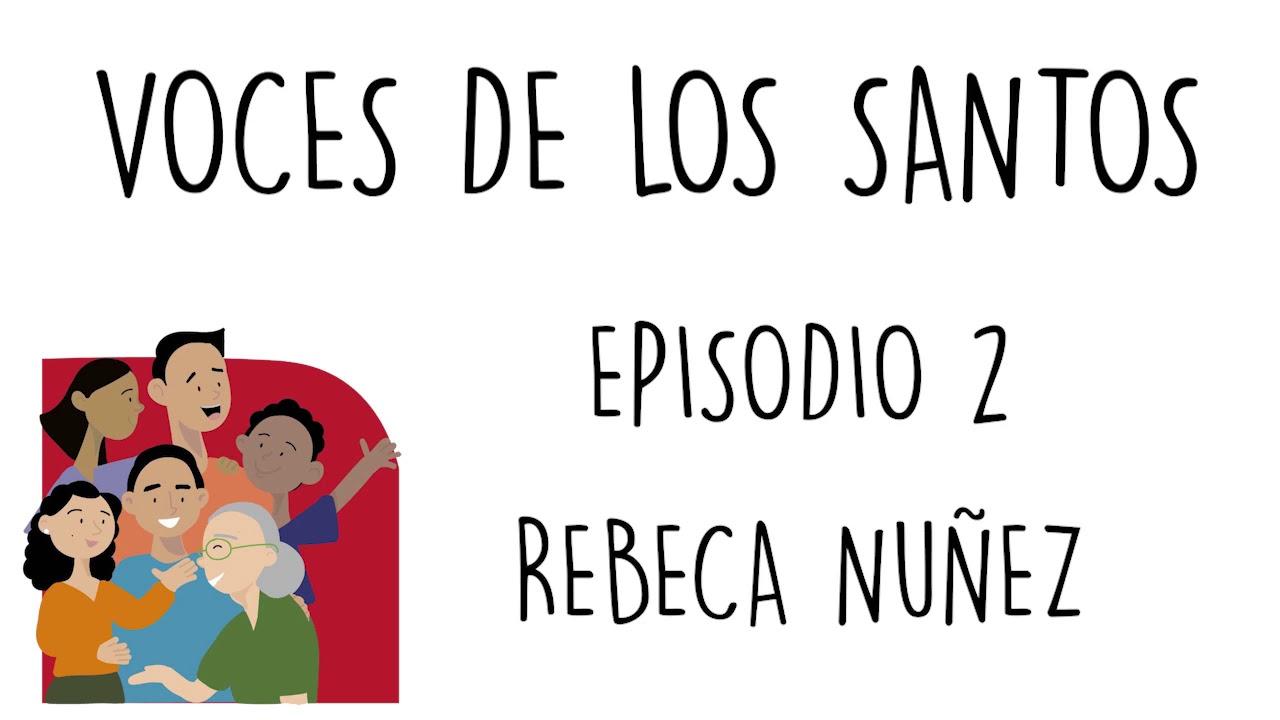 Rebeca Nuñez | Voces de los Santos E.P. 2