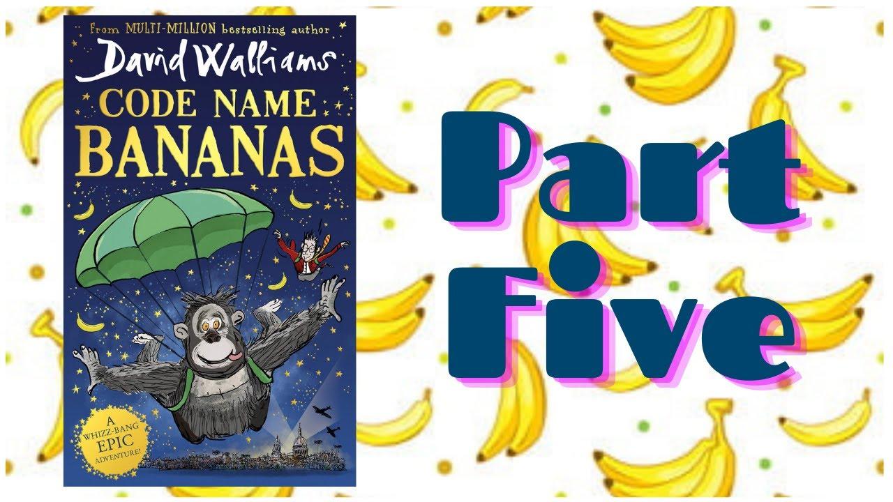 CODE NAME BANANAS by David Walliams - Part 5