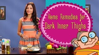 Skin Care-How To Lighten Your Dark Inner Thighs Naturally –Home Remedies To Whiten Dark Inner Thighs