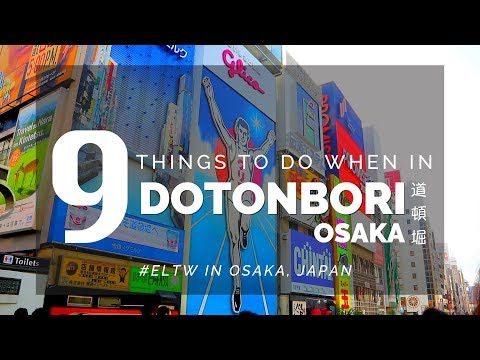 Dotonbori Osaka  with Google Map Itinerary || Japan Travel Guide Series 2018 🇯🇵  Osaka