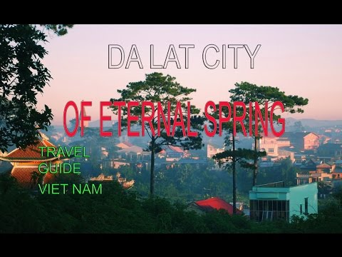 Travel guide Viet Nam - Da Lat city of Enternal Spring 2016 [HD]
