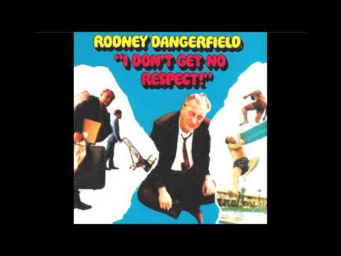 "Rodney Dangerfield - ""I Don't Get No Respect!"""
