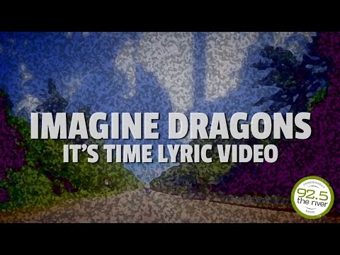 "Imagine Dragons perform ""It's Time"" -  (Lyric Video)"