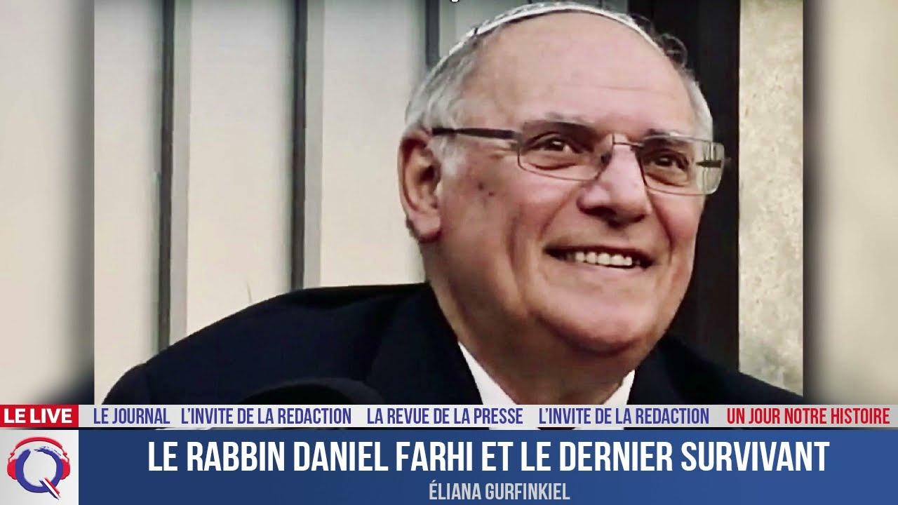Le Rabbin Daniel Farhi et le dernier survivant - Un jour notre Histoire du 24 aout 2021